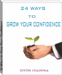 24 Ways to Grow Your Confidence