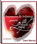 All you need is love - Traummann für Tollpatsch gesucht (XL-Leseprobe)