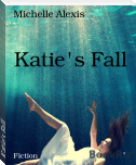Katie's Fall