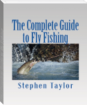 The Complete Guide to Fly Fishing