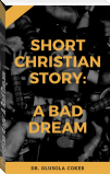 Christian story: A Bad Dream