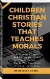 Children Christian Stories That Teaches Morals