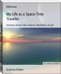 My Life as a Space-Time Traveler: