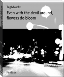 Even with the devil around, flowers do bloom