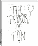 The terror of fun