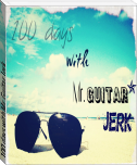 100 days with Mr. Guitar Jerk