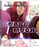 Beary Much, (On Wattpad)