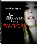 Betrayed By A Vampire