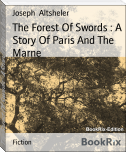 The Forest Of Swords : A Story Of Paris And The Marne