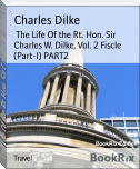 The Life Of the Rt. Hon. Sir Charles W. Dilke, Vol. 2 Fiscle (Part-I) PART2