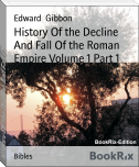 History Of the Decline And Fall Of the Roman Empire Volume 1 Part 1