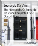The Notebooks Of leonardo Da Vinci, Complete Fiscle (Part-I) Book II