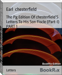 The Pg Edition Of chesterfield'S Letters To His Son Fiscle (Part-I) PART 1