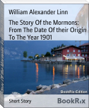 The Story Of the Mormons: From The Date Of their Origin To The Year 1901