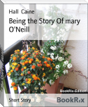 Being the Story Of mary O'Neill