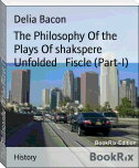 The Philosophy Of the Plays Of shakspere Unfolded   Fiscle (Part-I)