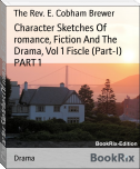 Character Sketches Of romance, Fiction And The Drama, Vol 1 Fiscle (Part-I) PART 1