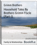 Household Tales By Brothers Grimm Fiscle (Part-I)