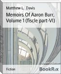 Memoirs Of Aaron Burr, Volume 1 (fiscle part-VI)