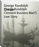 George Randolph ChesterA Business Man'S Love Story
