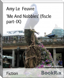 'Me And Nobbles' (fiscle part-IX)