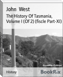 The History Of Tasmania, Volume I (Of 2) (fiscle Part-XI)