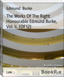 The Works Of The Right Honourable Edmund Burke, Vol. Ii. (Of 12)