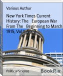 New York Times Current History: The   European War From The   Beginning to March 1915, Vol 1, No. 2