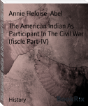 The American Indian As Participant In The Civil War (fiscle Part-IV)