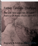 The Life And Legends Of Saint Francis Of Assisi (fiscle part-IV)