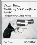 The History Of A Crime (fiscle Part-IV)