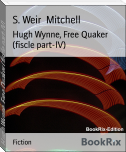 Hugh Wynne, Free Quaker (fiscle part-IV)
