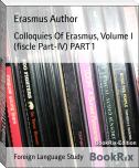 Colloquies Of Erasmus, Volume I (fiscle Part-IV) PART 1