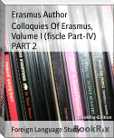 Colloquies Of Erasmus, Volume I (fiscle Part-IV) PART 2