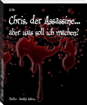 Chris, der Assassine...