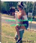 Friends , School And Love Secrets