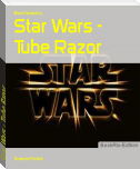 Star Wars - Tube Razor