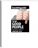 Teaching Kids to be Good People