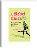 A Rebel Chick Mystic's Guide