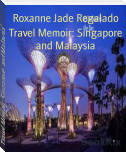 Travel Memoir: Singapore and Malaysia