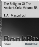 The Religion Of The Ancient Celts Volume 53