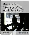 A Romance Of Two Worlds(Fiscle Part-3)