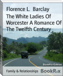 The White Ladies Of Worcester A Romance Of The Twelfth Century