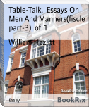 Table-Talk,  Essays On Men And Manners(fiscle part-3)  of  1