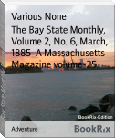 The Bay State Monthly, Volume 2, No. 6, March, 1885  A Massachusetts Magazine volume-25
