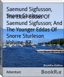 The Elder Eddas Of Saemund Sigfusson; And The Younger Eddas Of Snorre Sturleson Volume-87