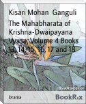 The Mahabharata of Krishna-Dwaipayana Vyasa, Volume 4 Books 13, 14, 15, 16, 17 and 18