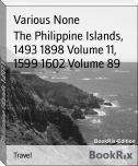 The Philippine Islands, 1493 1898 Volume 11, 1599 1602 Volume 89