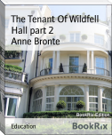The Tenant Of Wildfell Hall part 2