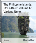 The Philippine Islands,  1493-1898: Volume 17
